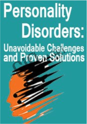 Personality Disorders: Unavoidable Challenges & Proven Solutions - Daniel J. Fox &  Jean M. Twenge