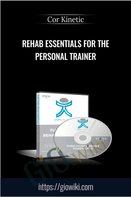 Rehab Essentials For The  Personal Trainer - Cor Kinetic