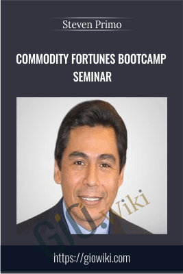 Commodity Fortunes Bootcamp Seminar - Steven Primo