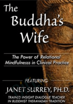 The Buddha's Wife: The Power of Relational Mindfulness in Clinical Practice - Janet Surrey