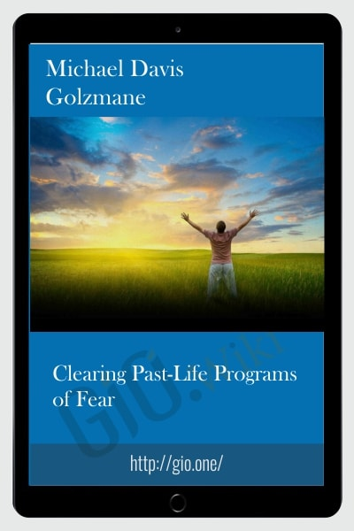 Clearing Past-Life Programs of Fear