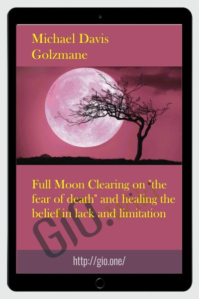 "Full Moon Clearing on ""the fear of death"" and healing the belief in lack and limitation"