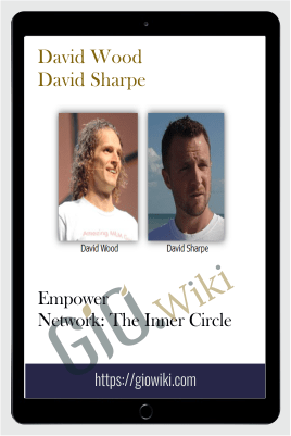 Empower Network: The Inner Circle – David Wood & David Sharpe