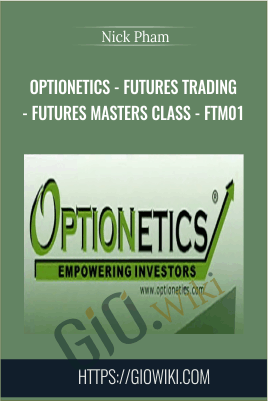 Optionetics - Futures Trading - Futures Masters Class - FTM01 - Nick Pham