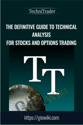 The Definitive Guide to Technical Analysis for Stocks and Options Trading - TechniTrader
