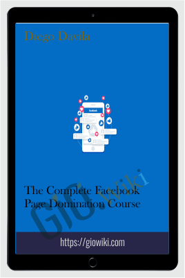 The Complete Facebook Page Domination Course – Diego Davila